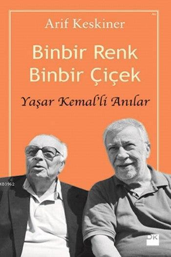 Binbir Renk Binbir Çiçek; Yaşar Kemal'li Anılar