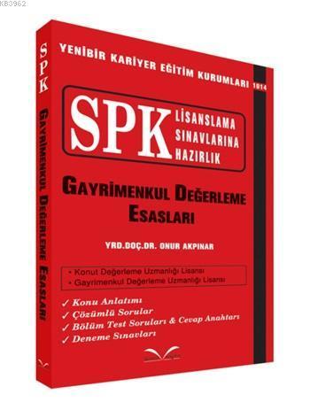 Gayrimenkul Değerleme Esasları; SPK Lisanslama Sınavlarına Hazırlık