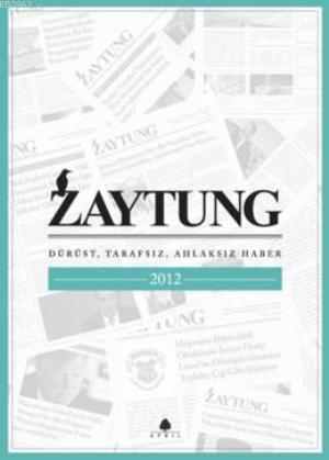 Zaytung Almanak 2012; Dürüst, Tarafsız, Ahlaksız Haber