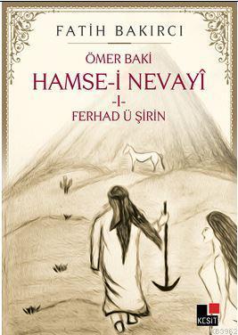Hamse-i Nevayî  I- Ferhad ü Şirin