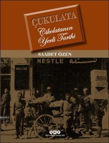 Çukulata - Çikolatanın Yerli Tarihi (Ciltli)