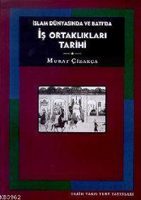 İslam Dünyasında ve Batı´da İş Ortaklıkları Tarihi