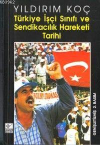 Türkiye İşçi Sınıfı ve Sendikacılık Hareketi Tarihi