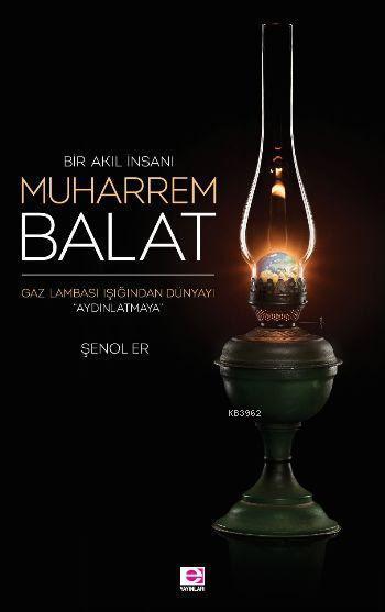 Bir Akıl İnsanı Muharrem Balat