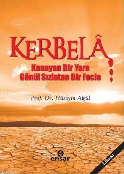 Kerbela; Kanayan Bir Yara Gönül Sızlatan Bir Facia