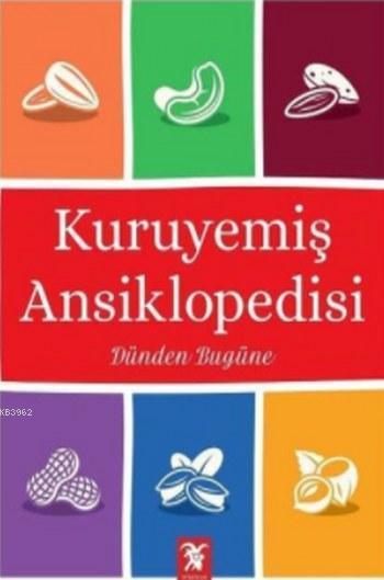 Kuruyemiş Ansiklopedisi; Dünden Bugüne (Ciltli)
