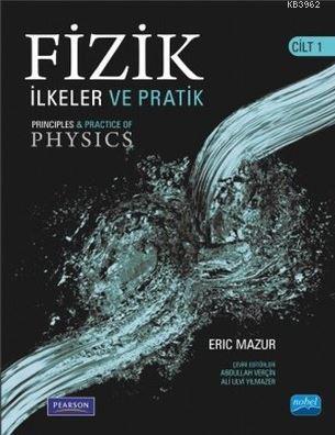 Fizik : İlkeler ve Pratik Cilt 1; Principles and Practice of Physics