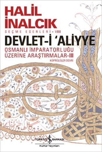 Devlet-i 'Aliyye - III; Osmanlı İmparatorluğu Araştırmaları - Köprülüler Devri