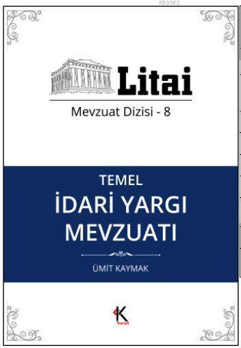Temel İdari Yargı Mevzuatı; Litai Mevzuat Dizisi- 8