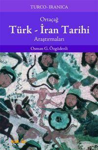 Ortaçağ Türk-İran Tarihi Araştırmaları