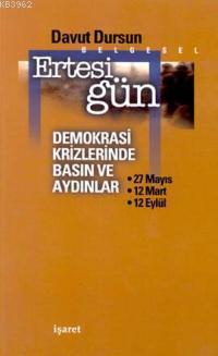 Ertesi Gün; Demokrasi Krizlerinde Basın ve Aydınlar