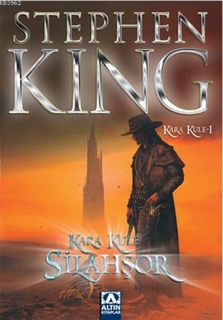 Silahşör - Kara Kule Serisi 1. Kitap