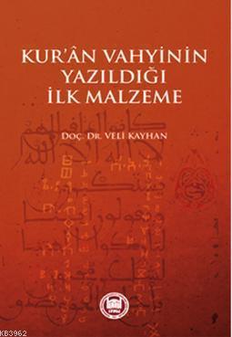 Kur'an Vahyinin Yazıldığı İlk Malzeme
