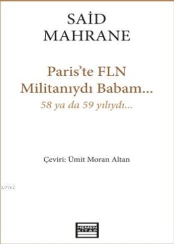 Paris'te FLN Militanıydı Babam; 58 ya da 59 yılıydı