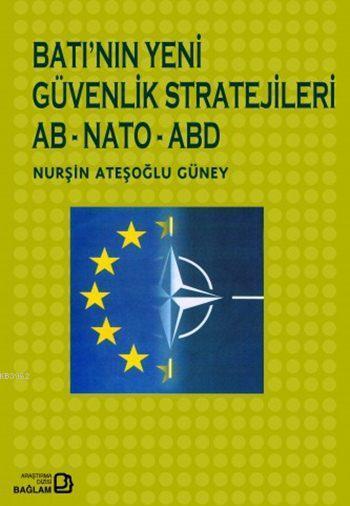 Batı'nın Yeni Güvenlik Stratejileri; AB - NATO - ABD
