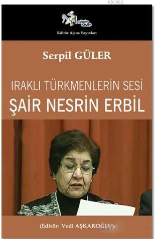 Şair Nesrin Erbil; Iraklı Türkmenlerin Sesi