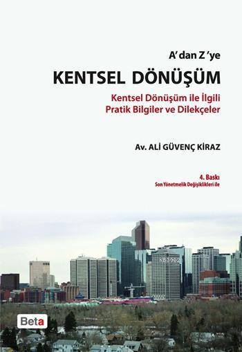 A'dan Z'ye Kentsel Dönüşüm; Kentsel Dönüşüm ile İlgili Pratik Bilgiler ve Dilekçeler