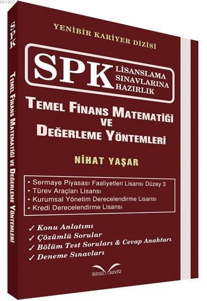 Temel Finans Matematiği ve Değerleme Yöntemleri; SPK Lisanslama Sınavlarına Hazırlık