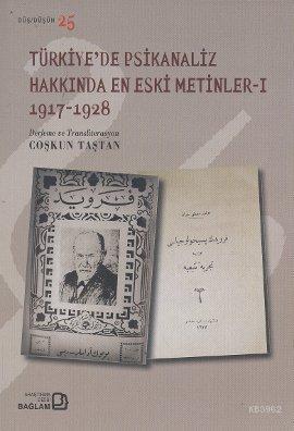 Türkiye'de Psikanaliz Hakkında En Eski Metinler 1 (1917-1928)