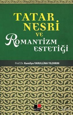 Tatar Nesri Ve Romantizm Estetiği