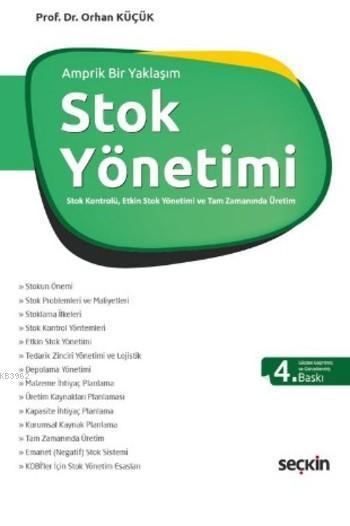 Stok Yönetimi; Stok Kontrolü, Etkin Stok Yönetimi ve Tam Zamanında Üretim