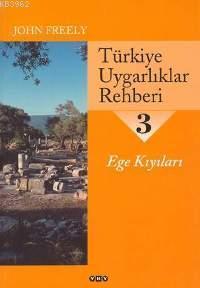 Türkiye Uygarlıklar Rehberi 3; Ege Kıyıları
