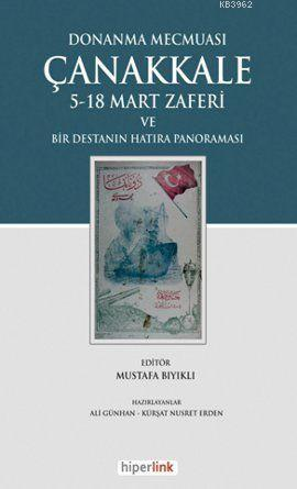 Donanma Mecmuası Çanakkale; 5-18 Mart Zaferi ve Bir Destanın Hatıra Panoraması