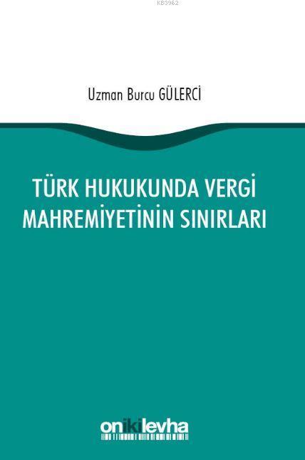 Türk Hukukunda Vergi Mahremiyetinin Sınırları