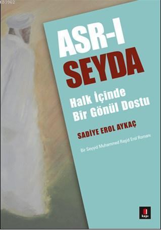 Asr-ı Seyda; Halk İçinde Bir Gönül Dostu