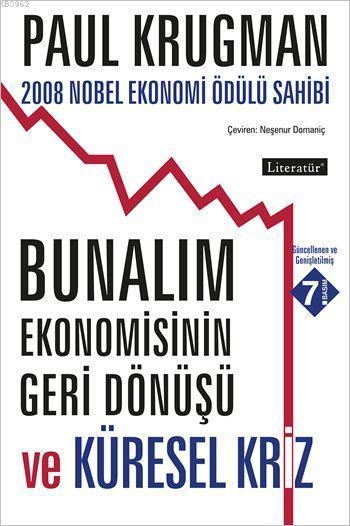 Bunalım Ekonomisinin Geri Dönüşü ve Küresel Kriz; 2008 Nobel Ekonomi Ödülü Sahibi