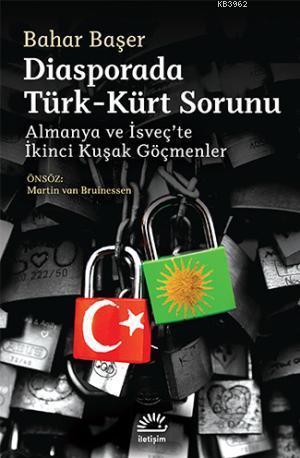 Diasporada Türk - Kürt Sorunu; Almanya ve İsveçte İkinci Kuşak Göçmenler