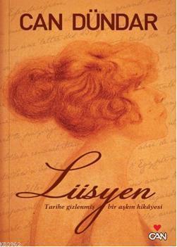 Lüsyen; Tarihe Gizlenmiş Bir Aşkın Hikayesi