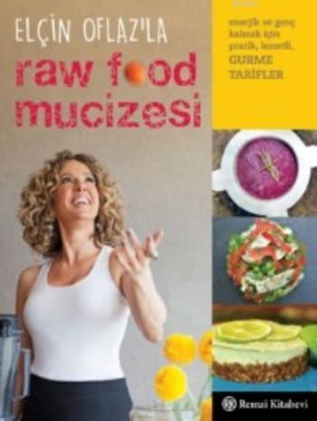 Elçin Oflaz'la Raw Food Mucizesi