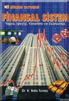 Finansal Sistem Yapısı İşleyişi Yönetimi ve Ekonomisi