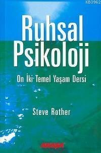 Ruhsal Psikoloji; On İki Temel Yaşam Dersi