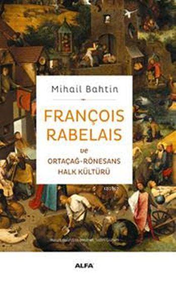 François Rabelais ve Ortaçağ-Rönesans Halk Kültürü