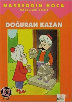 Nasreddin Hoca / Doğuran Kazan