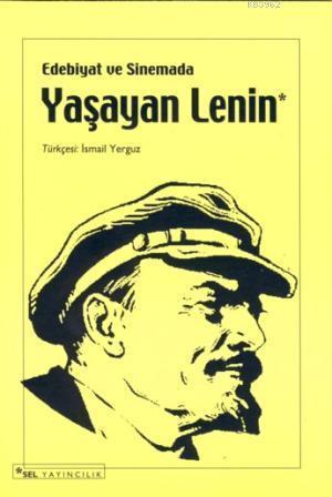 Edebiyat ve Sinemada Yaşayan Lenin