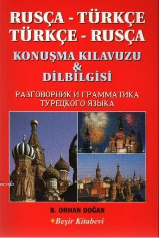 Rusça-Türkçe Türkçe Rusça Konuşma Kılavuzu & Dilbilgisi