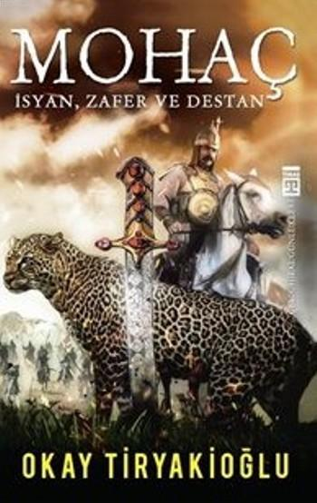 Mohaç; İsyan,Zafer Ve Destan