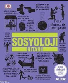Sosyoloji Kitabı; Büyük Fikirleri Kolayca Anlayın