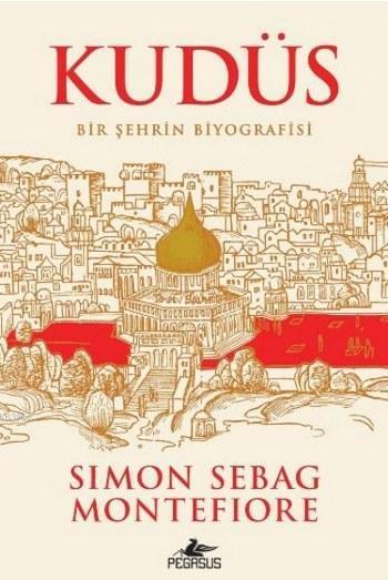 Kudüs; Bir Şehrin Biyografisi