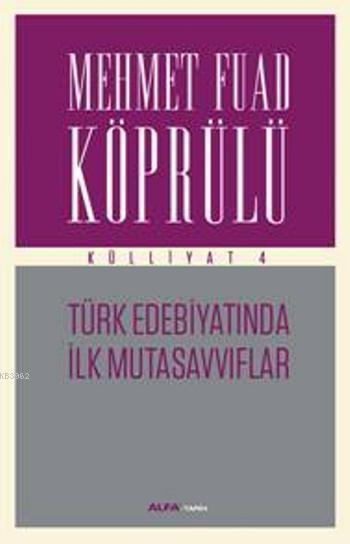 Türk Edebiyatında İlk Mutasavvıflar - Külliyat 4
