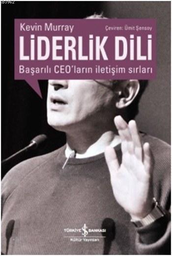 Liderlik Dili; Başarılı CEO'ların İletişim Sırları