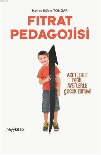 Fıtrat Pedagojisi; Adetlerle Değil Ayetlerle Çocuk Eğitimi