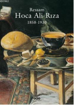 Ressam Hoca Ali Rıza; 1858  1930