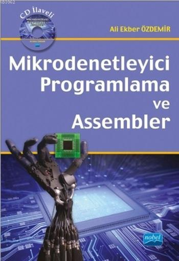 Mikrodenetleyici Programlama ve Assembler (CD İlaveli)