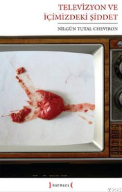 Televizyon ve İçimizdeki Şiddet