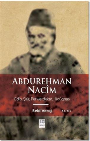 Abdurehman Nacim; Edip, Şair, Perwerdekar, Higugnas