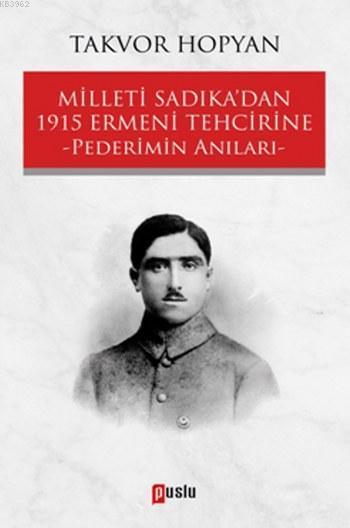 Milleti Sadıka'dan 1915 Ermeni Tehcirine